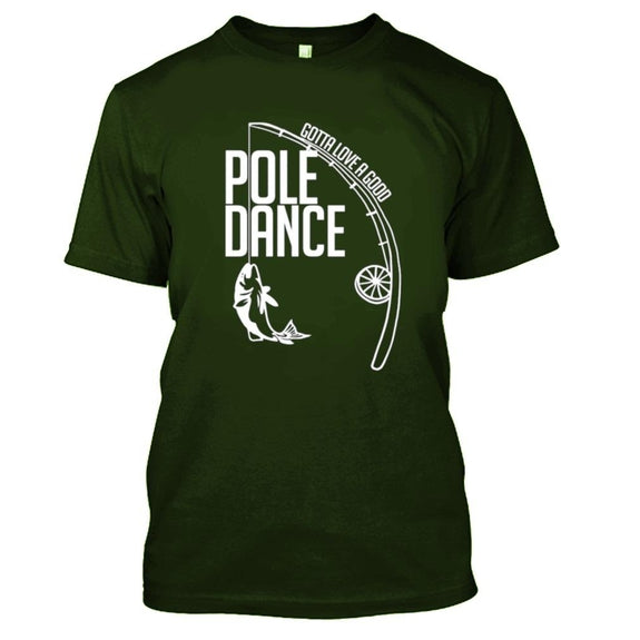 I Love a Good Pole Dance Funny Fishing Father T-Shirt-Military Green-S-Daily Steals
