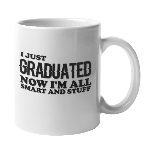 Daily Steals-I Just Graduated Now I'm All Smart and Stuff Funny Graduation 11 Ounce Coffee Mug-Kitchen-