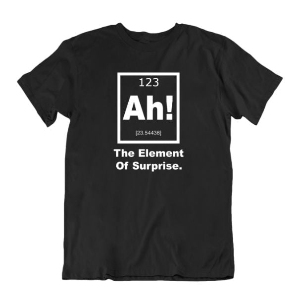"""Ah! The Element of Surprise"" Periodic Table Science T-Shirt-Black-Large-Daily Steals"