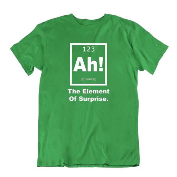 """Ah! The Element of Surprise"" Periodic Table Science T-Shirt-Kelly Green-Small-Daily Steals"