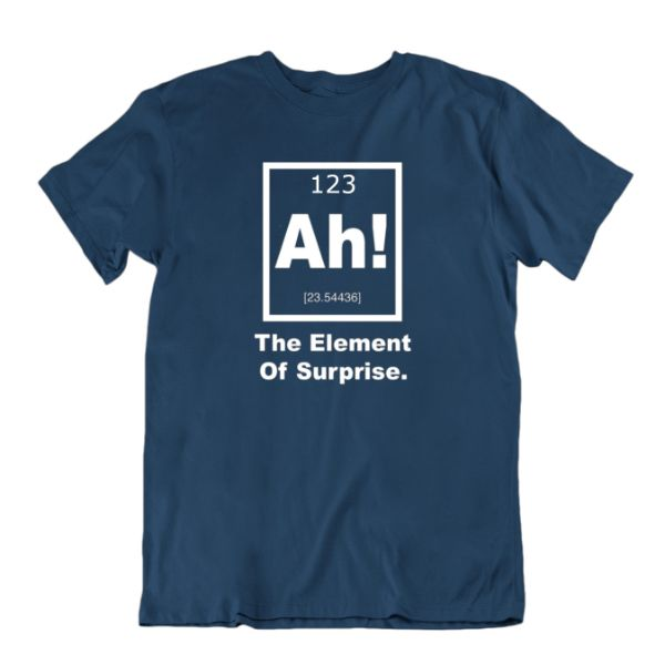 """Ah! The Element of Surprise"" Periodic Table Science T-Shirt-Navy Blue-Small-Daily Steals"