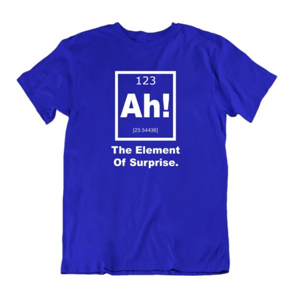 """Ah! The Element of Surprise"" Periodic Table Science T-Shirt-Royal Blue-Small-Daily Steals"