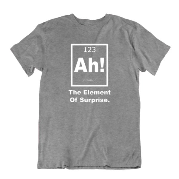 """Ah! The Element of Surprise"" Periodic Table Science T-Shirt-Sports Grey-Small-Daily Steals"