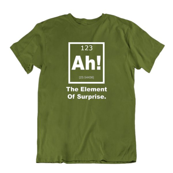 """Ah! The Element of Surprise"" Periodic Table Science T-Shirt-Military Green-Small-Daily Steals"