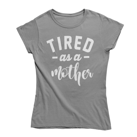"Daily Steals-Funny Mother's Day ""Tired as a Mother"" T-Shirt-Women's Apparel-Heather Grey-Small-"