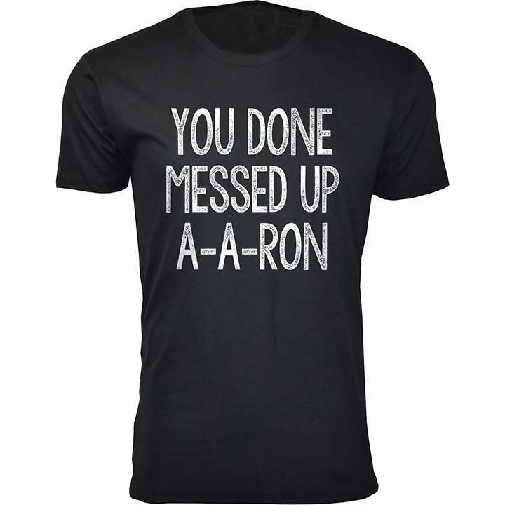 Daily Steals-Men's You Done Messed Up A-A-RON T-shirts-Men's Apparel-Black-2X-Large-