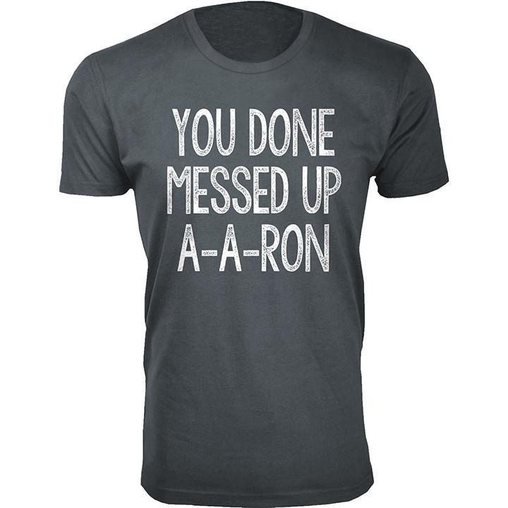 Daily Steals-Men's You Done Messed Up A-A-RON T-shirts-Men's Apparel-Charcoal-2X-Large-