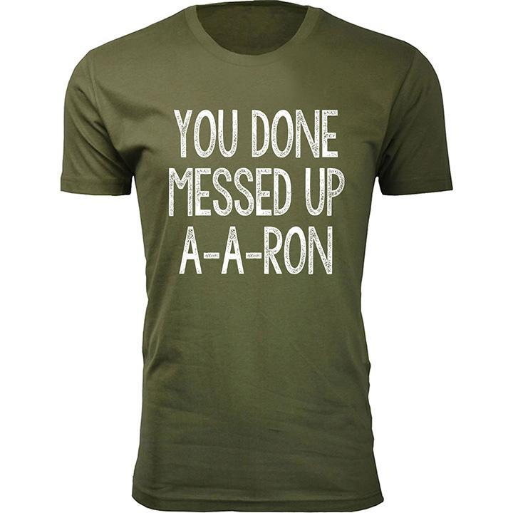 Daily Steals-Men's You Done Messed Up A-A-RON T-shirts-Men's Apparel-Military Green-2X-Large-