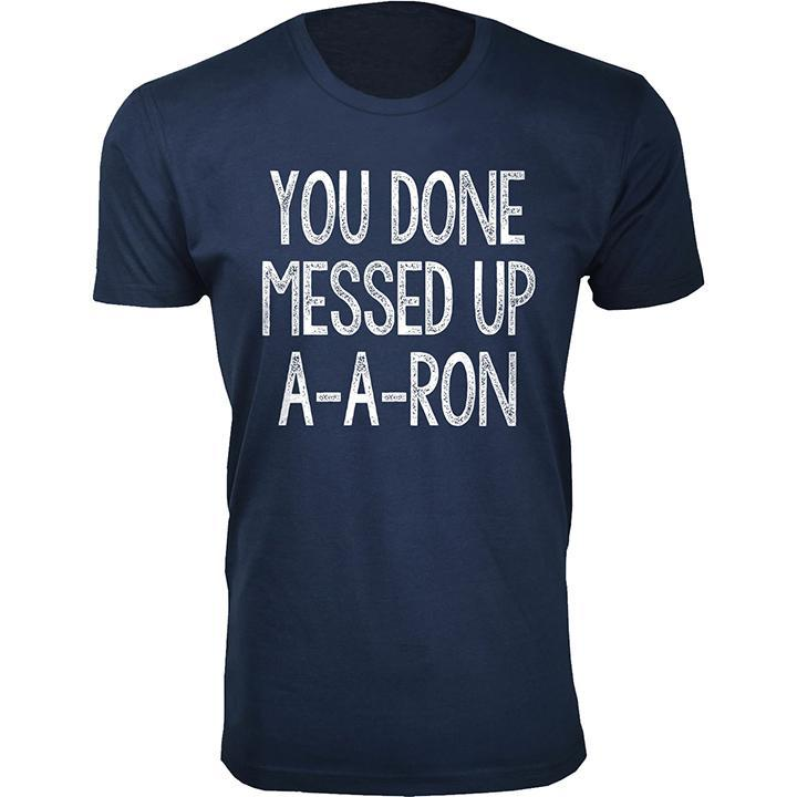 Daily Steals-Men's You Done Messed Up A-A-RON T-shirts-Men's Apparel-Navy-2X-Large-
