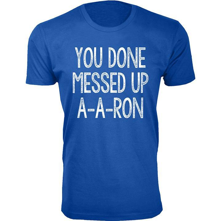 Daily Steals-Men's You Done Messed Up A-A-RON T-shirts-Men's Apparel-Royal Blue-2X-Large-