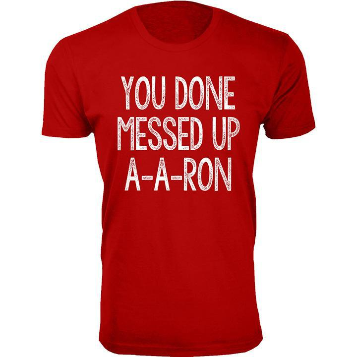 Daily Steals-Men's You Done Messed Up A-A-RON T-shirts-Men's Apparel-Red-2X-Large-