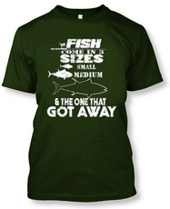 Fish Come In 3 Sizes: Small, Medium, and The One That Got Away - Funny Fishing T-Shirt-Military Green-L-Daily Steals