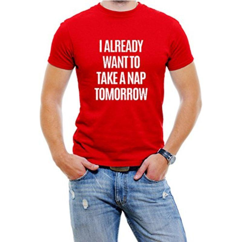 """I Already Want To Take A Nap Tomorrow"" Men's T-Shirt-Red-4XL-Daily Steals"