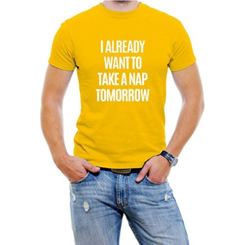 """I Already Want To Take A Nap Tomorrow"" Men's T-Shirt-Yellow-L-Daily Steals"