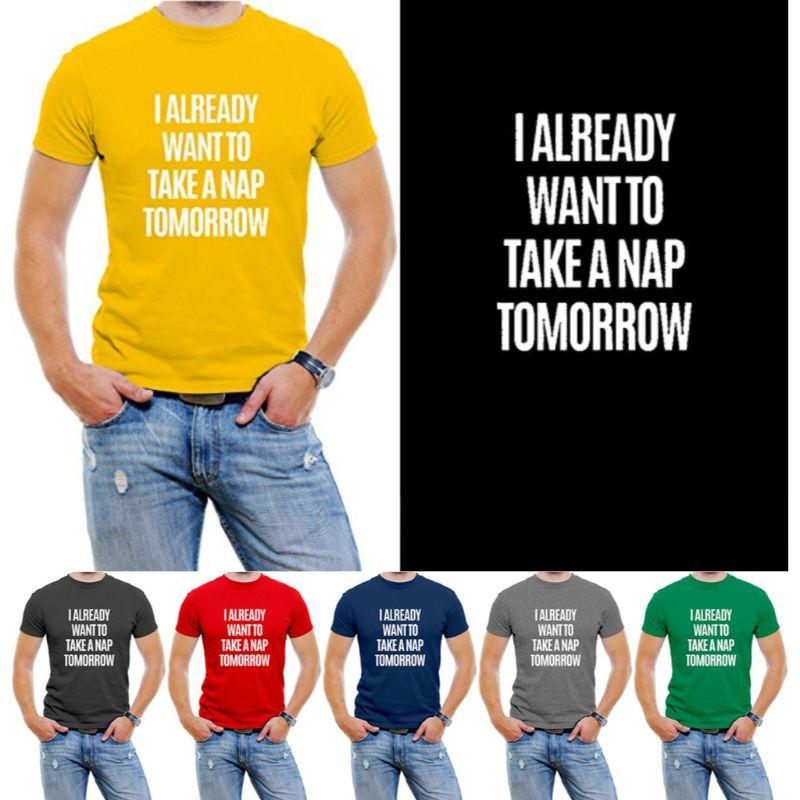 """I Already Want To Take A Nap Tomorrow"" Men's T-Shirt-Daily Steals"