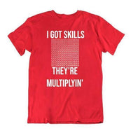 "Daily Steals-""I Got Skills They're Multiplyin"" Funny Math Shirt-Men's Apparel-Red-Small-"