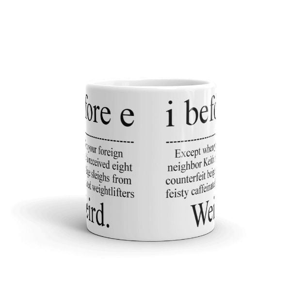 I Before E Weird Grammar Teacher 11 Ounce Coffee Mug-Daily Steals