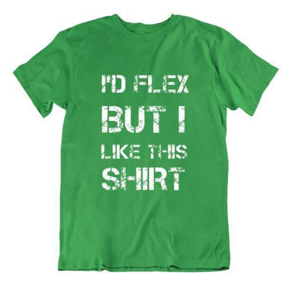 "Daily Steals-""I'd Flex But I Like This Shirt"" Workout and Gym T-Shirt-Men's Apparel-Kelly Green-Small-"