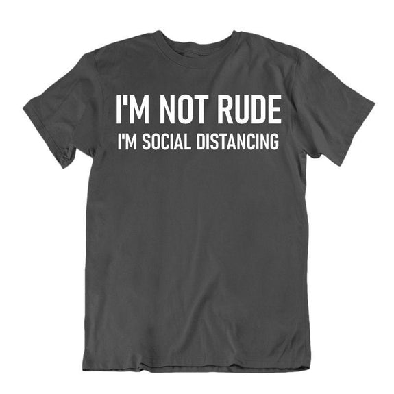 """I'm Not Rude, I'm Social Distancing"" T-Shirt-Charcoal-2XL-"