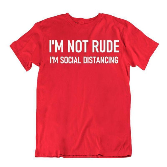 """I'm Not Rude, I'm Social Distancing"" T-Shirt-Red-L-"