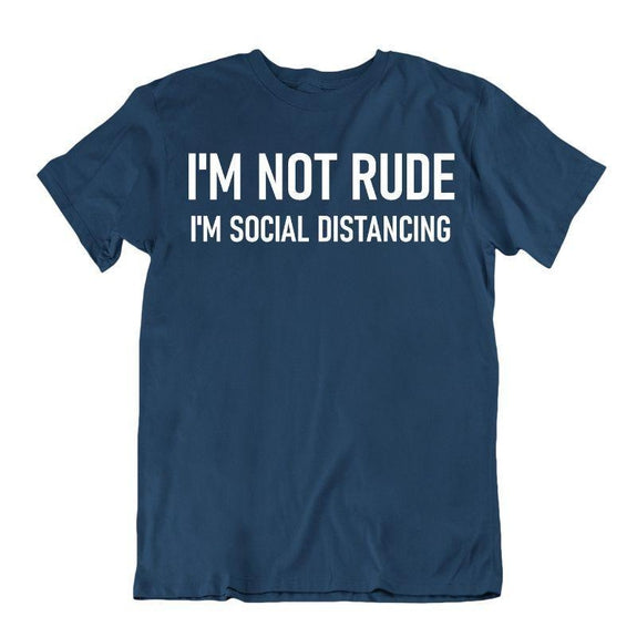 """I'm Not Rude, I'm Social Distancing"" T-Shirt-Navy Blue-2XL-"