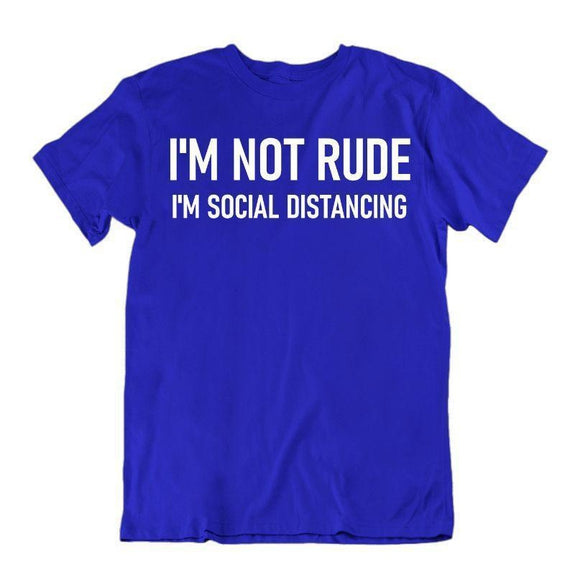 """I'm Not Rude, I'm Social Distancing"" T-Shirt-Royal Blue-M-"
