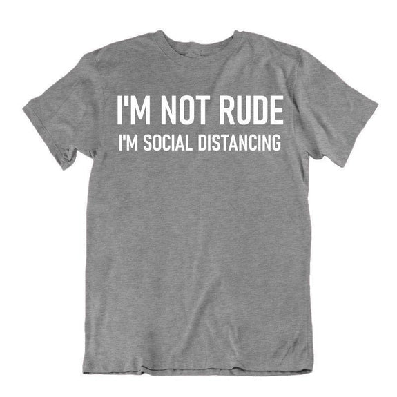 """I'm Not Rude, I'm Social Distancing"" T-Shirt-Sports Grey-XL-"