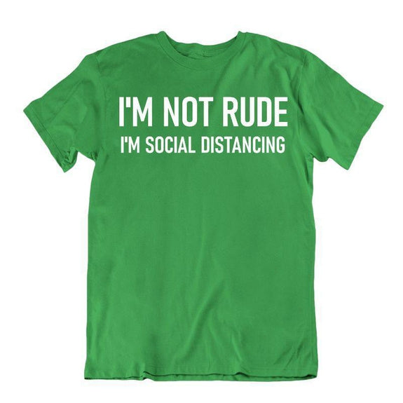 """I'm Not Rude, I'm Social Distancing"" T-Shirt-Kelly Green-S-"