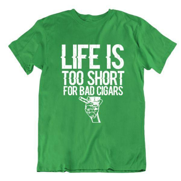 Daily Steals-Life Is Too Short For Bad Cigars T Shirt-Men's Apparel-Kelly Green-Small-