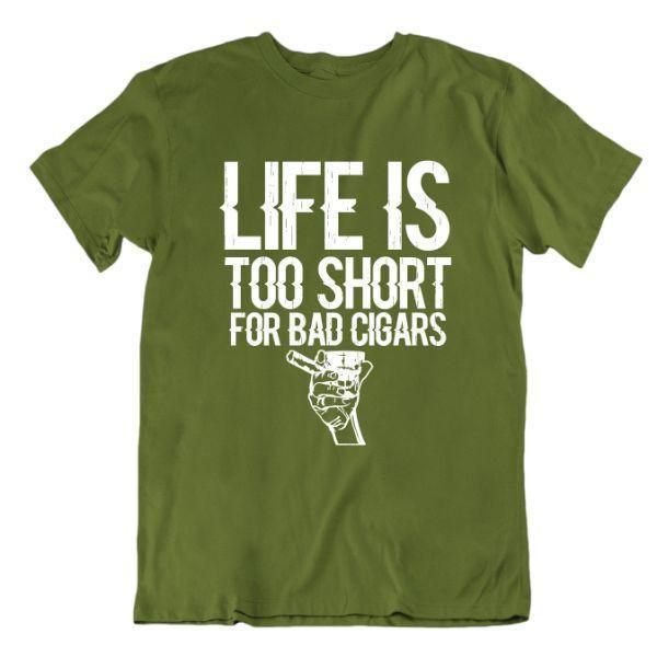 Daily Steals-Life Is Too Short For Bad Cigars T Shirt-Men's Apparel-Military Green-Small-
