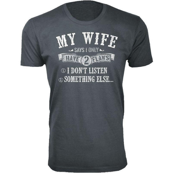Men's Best and Funniest Father's Day T-Shirts Ever - Several Styles-Charcoal-My Wife Says I Only have 2 Flaws-2XL