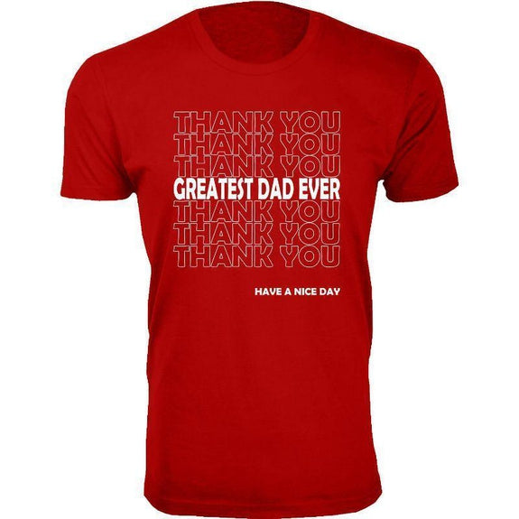 Men's Best Dad Ever, Best Baby Daddy and Dadwiser Fathers day T-Shirts-Red-Thank You Greatest Dad Ever-S
