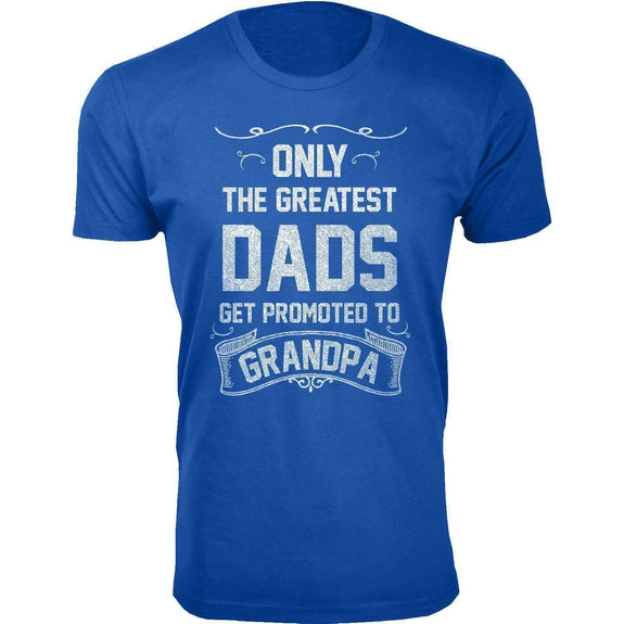 Daily Steals-Men's Only The Greatest Dads Get Promoted T-shirts-Men's Apparel-Grandpa - Royal Blue-XL-