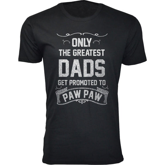Daily Steals-Men's Only The Greatest Dads Get Promoted T-shirts-Men's Apparel-Paw Paw - Black-S-