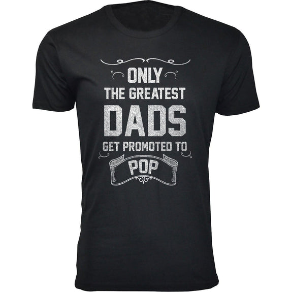 Daily Steals-Men's Only The Greatest Dads Get Promoted T-shirts-Men's Apparel-Pop - Black-S-