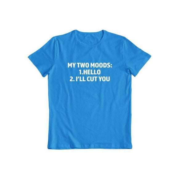 "Daily Steals-""My Two Moods - Hello and I'll Cut You"" Funny T-shirt-Men's Apparel-Sapphire-S-"