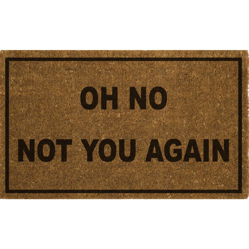 "18"" x 28"" Outdoor Printed Coir Mat-Oh No Not You Again-Daily Steals"