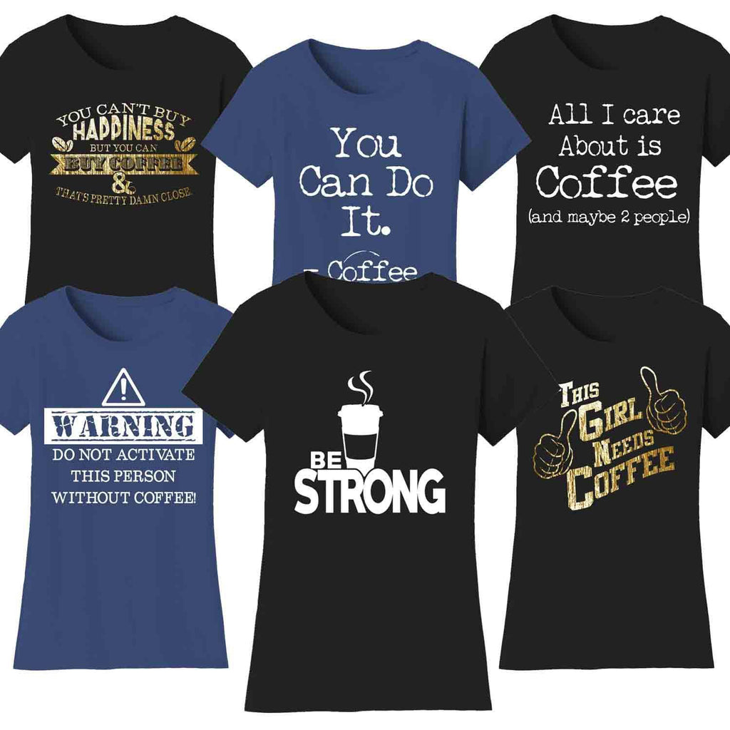 Women's Coffee Themed Humor T-Shirts-Daily Steals