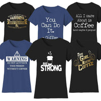 Women's Coffee Themed Humor T-Shirts
