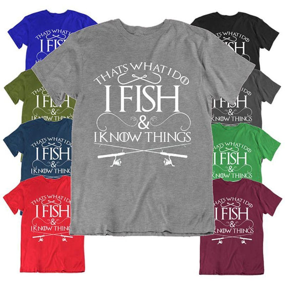 """That's What I Do I Fish And I Know Things"" Fishing T-Shirt-Daily Steals"