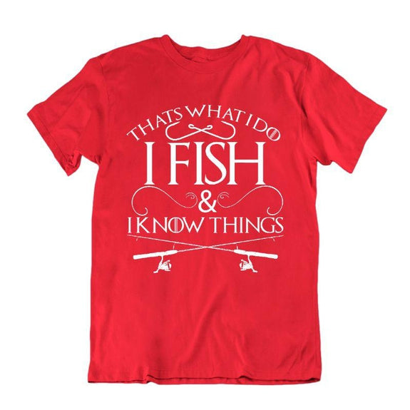 """That's What I Do I Fish And I Know Things"" Fishing T-Shirt-Red-S-Daily Steals"