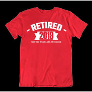 Retired 2019 Not My Problem Anymore T Shirt-Red-Small-Daily Steals