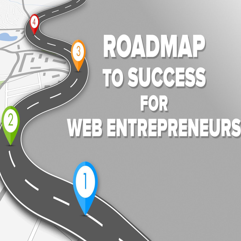 Roadmap to success for web entrepreneurs-