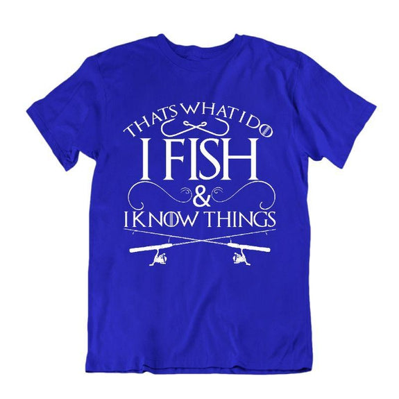 """That's What I Do I Fish And I Know Things"" Fishing T-Shirt-Royal Blue-S-Daily Steals"