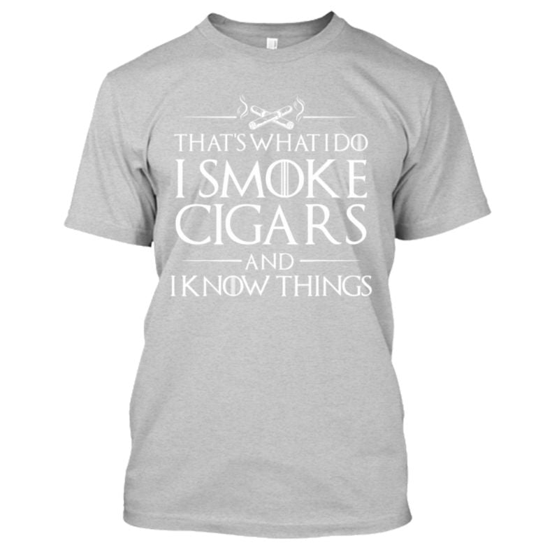 That's What I Do I Smoke Cigars And I Know Things T-Shirt-Sports Gray-S-Daily Steals