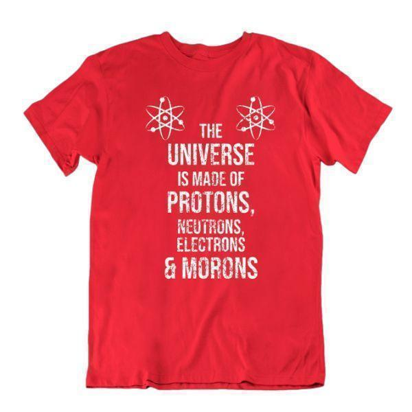 "Daily Steals-""The Universe Is Made Up Of Protons, Neutrons, Electrons & Morons"" T Shirt-Men's Apparel-Red-Small-"