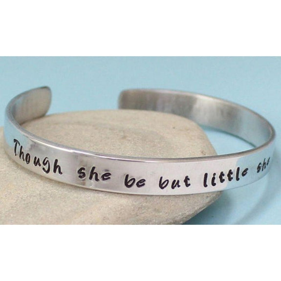 """Though She Be But Little She Is Fierce"" Cuff-Daily Steals"