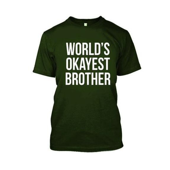 Adult World's Okayest Brother Tshirt-Military Green-XL-Daily Steals