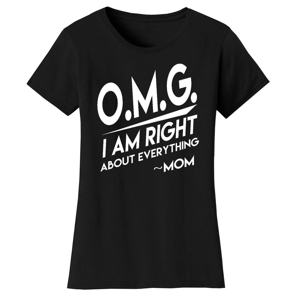 Daily Steals-Women's Awesome and Coolest Mom T-shirts-Women's Apparel-O.M.G. Right About Everything - Black-S-