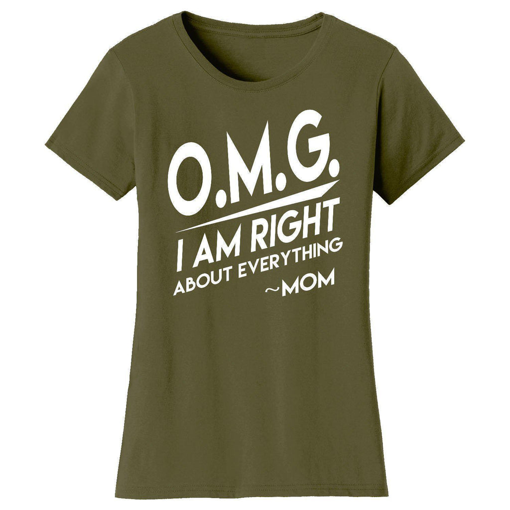 Daily Steals-Women's Awesome and Coolest Mom T-shirts-Women's Apparel-O.M.G. Right About Everything - Military Green-S-